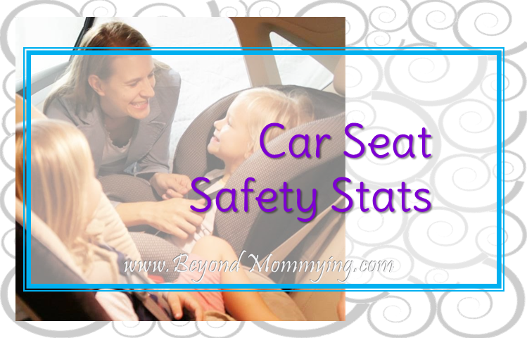 Car Seat Safety Facts A Large Number Of Children Are Not Properly Restrained In The