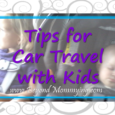 Tips for car travel with kids. Traveling with kids is not always the funnest thing and traveling by car can be more stressful for many reasons.