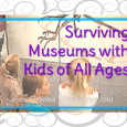 Guidelines for going to museums with kids. Children learn by doing, seeing and experiencing, not just by reading about things in books.