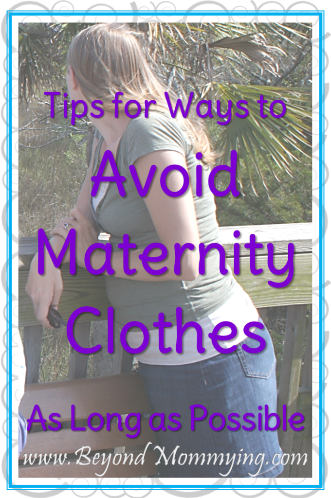 Tips and ways to avoid maternity clothes as long as possible during your pregnancy