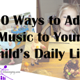 10 Ways to Add Music to Your Child's