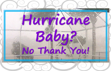Why I'm not interested in having a hurricane baby
