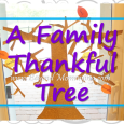 Creating a family thankful tree at Thanksgiving time to help kids think about and remember all they have to be thankful for during the holidays