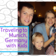 Traveling to Munich with kids, what to do and see in the Bavarian area of Germany