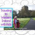 Visiting Western Ireland with kids: what to see and do in Cork, Galway, Limerick and the Ring of Kerry