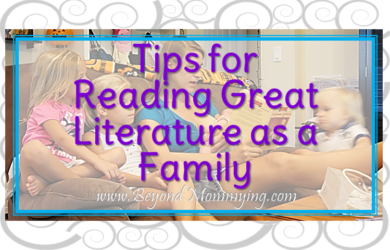 Reading to kids of all ages is important but reading great literature is also important. Here are 3 ways for families to share reading great literature.